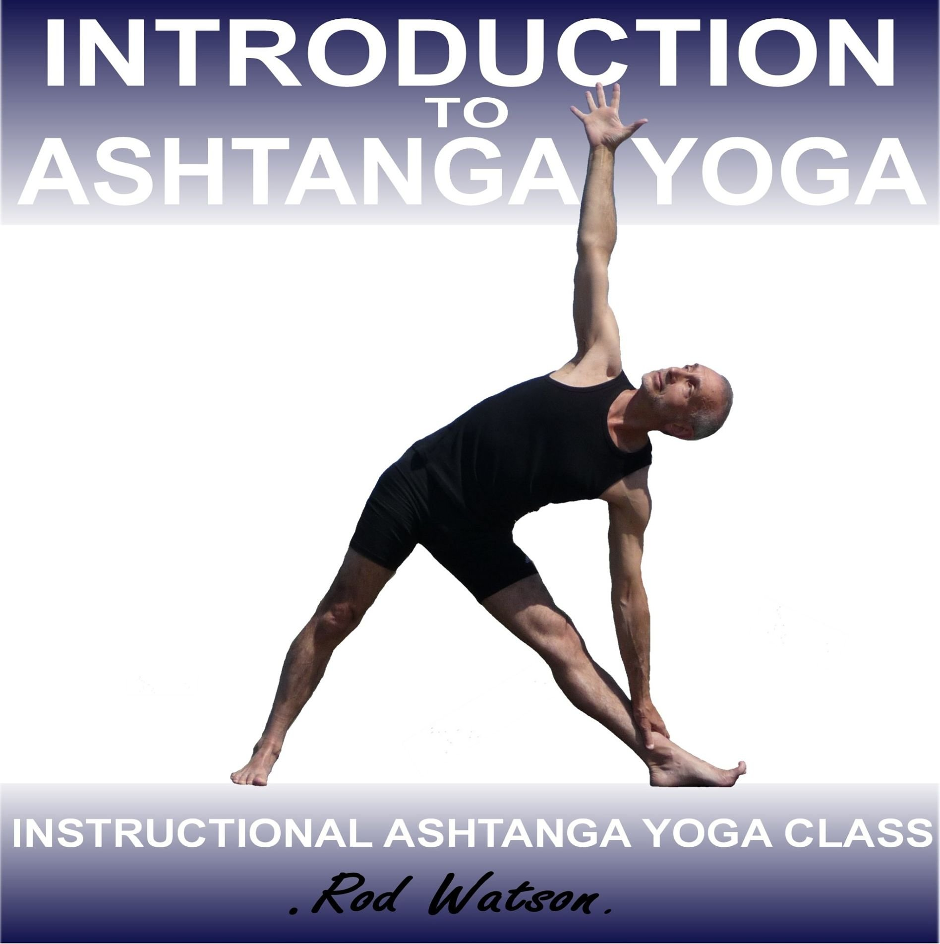 Introduction to Ashtanga Yoga by Rod Watson: 1: Amazon.es ...