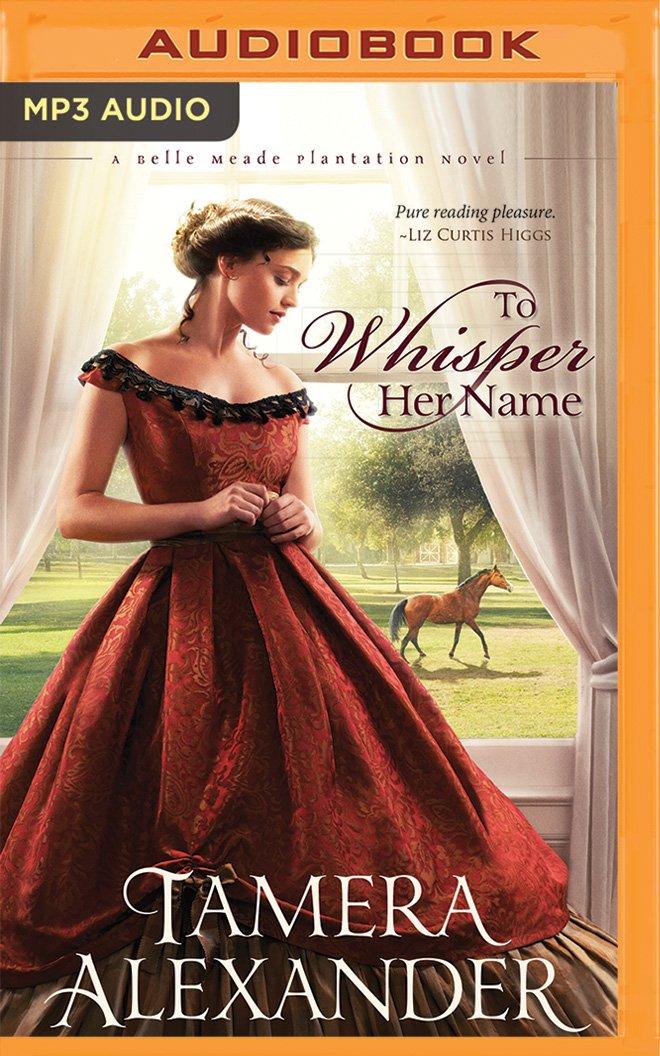 To Whisper Her Name (A Belle Meade Plantation Novel) ebook
