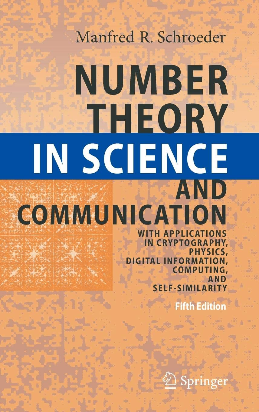 Number Theory In Science And Communication  With Applications In Cryptography Physics Digital Information Computing And Self Similarity