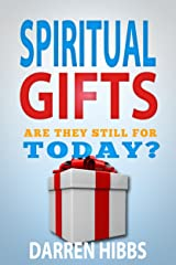 Spiritual Gifts: Are They Still For Today? Kindle Edition