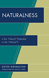"Naturalness: Is the ""Natural"" Preferable to the ""Artificial""?"