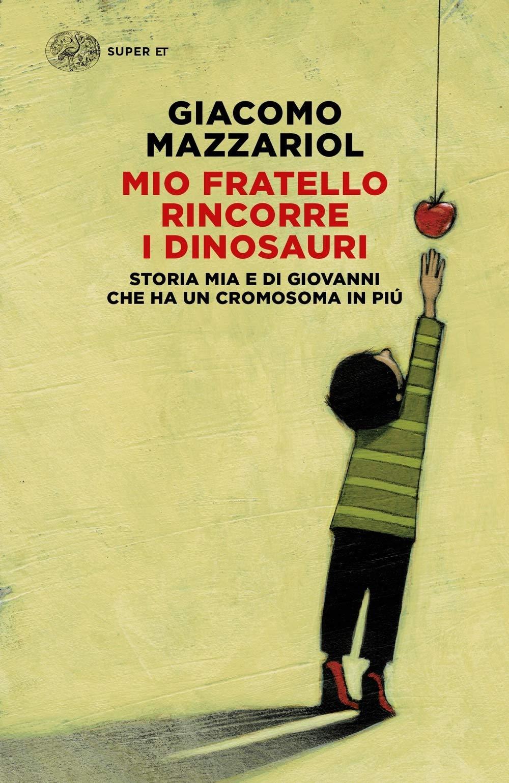 Libro giacomo mazzariol- mio fratello rincorre i dinosauri. (italiano) copertina flessibile 978-8806239060