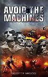 Avoid the Machines
