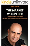 Day Trading Stocks - The Market Whisperer: A New Approach to Stock Trading
