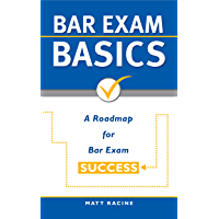 Bar Exam Basics:  A Roadmap for Bar Exam Success (Pass the Bar Exam Book 1)