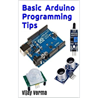 Basic Arduino Programming Tips: How To Learn Arduino Programming (English Edition)