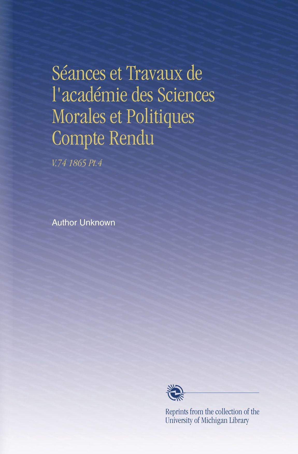Download Séances et Travaux de l'académie des Sciences Morales et Politiques Compte Rendu: V.74 1865 Pt.4 (French Edition) ebook