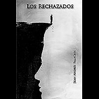 Los rechazados (Spanish Edition)