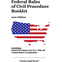 Federal Rules of Civil Procedure Booklet: 2021 Edition