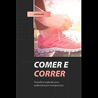 Comer e correr: Transformação de uma sedentária em maratonista