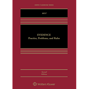 Evidence: Practice, Problems, and Rules (Aspen Casebook Series)