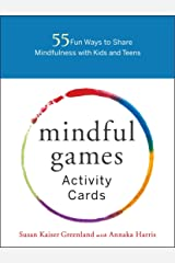 Mindful Games Activity Cards: 55 Fun Ways to Share Mindfulness with Kids and Teens Cards
