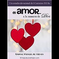 El amor a la manera de Dios: Un estudio devocional de 1 Corintios 13:1-8 (Spanish Edition)