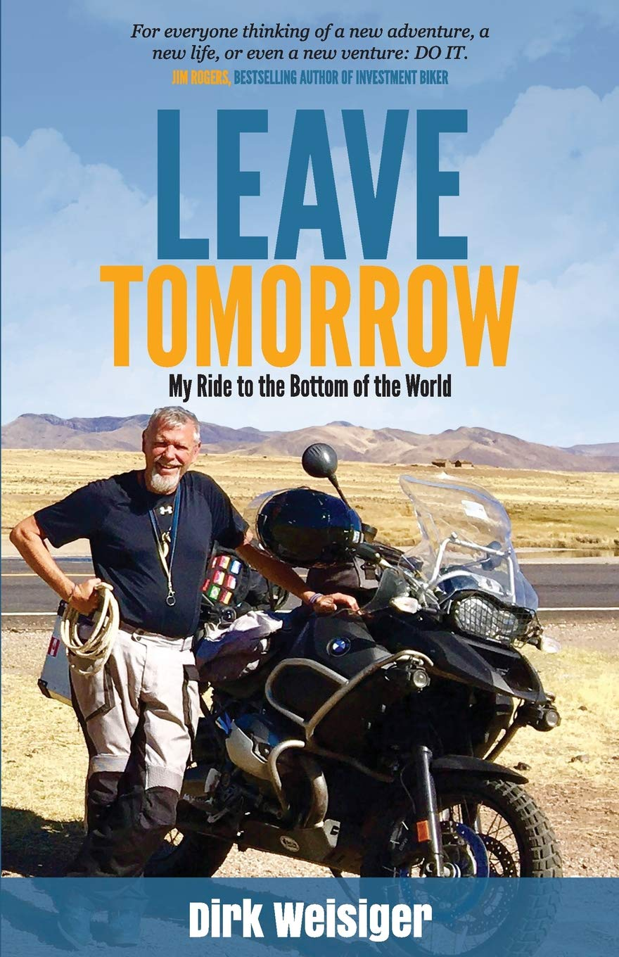 Leave Tomorrow: My Ride to the Bottom of the World Idioma Inglés ...