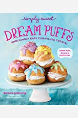 Simply Sweet Dream Puffs: Shockingly Easy Fun-Filled Treats! Kindle Edition