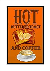 Vintage New Metal Poster Hot Buttered Toast and Coffee Metal Tin Sign 8x12 Inch Retro Art House Cafe Shop Bar Restaurant Garage Fast Food Classic Wall Decor Metal Plaque