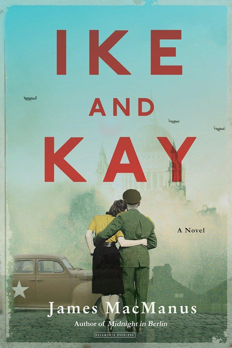 Ike and Kay: A Novel