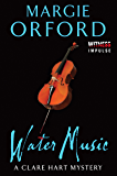 Water Music: A Clare Hart Mystery (Dr. Clare Hart Book 5)