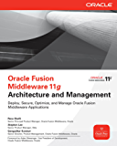 Oracle Fusion Middleware 11g Architecture and Management