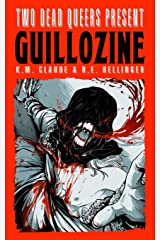 Two Dead Queers Present: GUILLOZINE Paperback