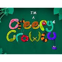 I'm a Creepy Crawly