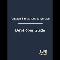 Amazon Simple Queue Service: Developer Guide (English Edition)