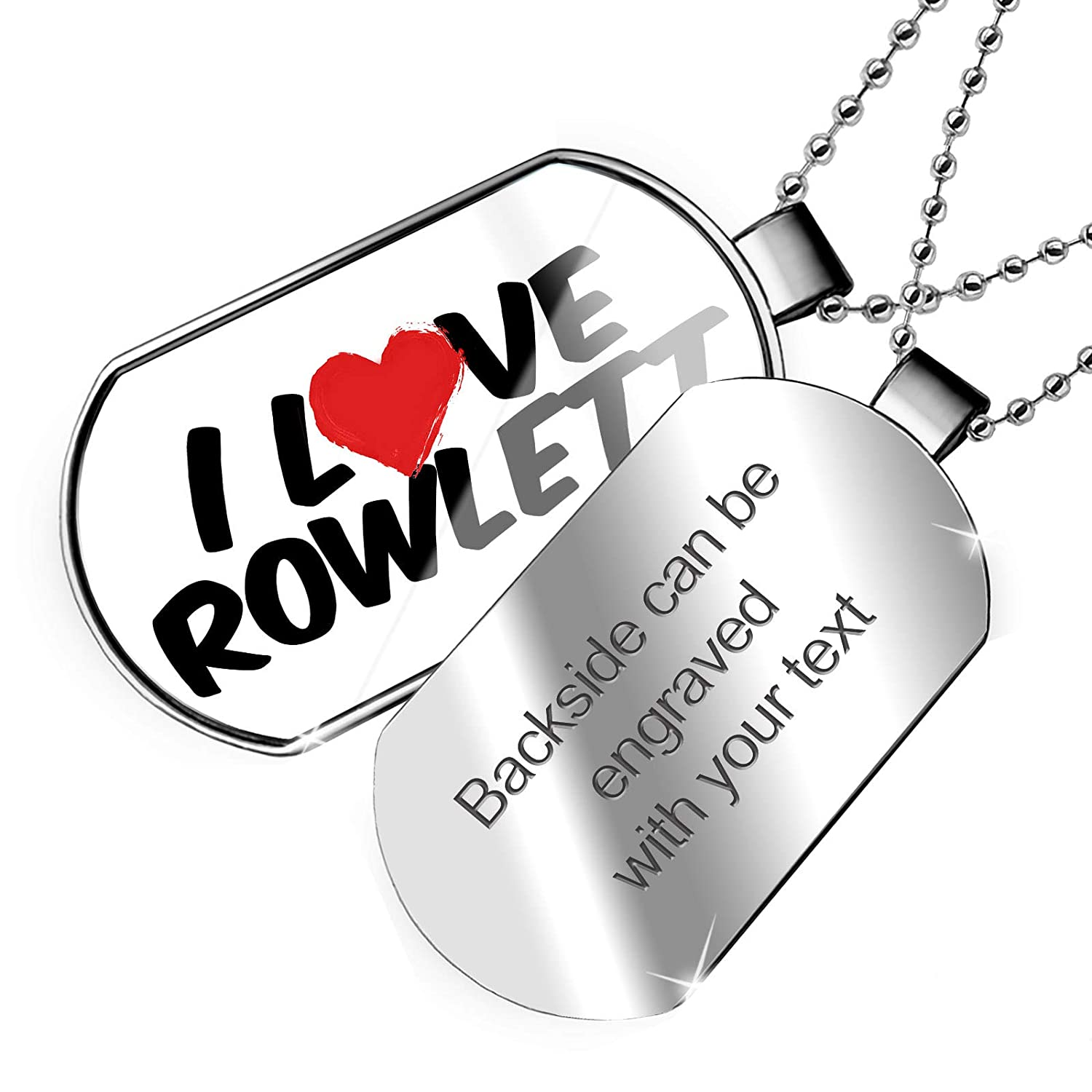 NEONBLOND Personalized Name Engraved I Love Rowlett Dogtag Necklace