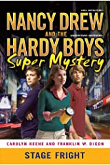 Stage Fright (Nancy Drew and the Hardy Boys Super Mystery Series Book 6) Kindle Edition