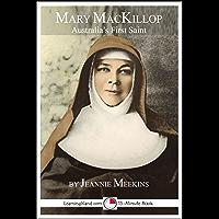 Mary MacKillop: Australia's First Saint (15-Minute Books Book 623)