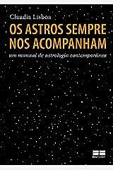 Os astros sempre nos acompanham: Um manual de astrologia contemporânea eBook Kindle