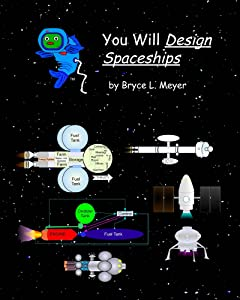 You Will Design Spaceships (You Will ____ Space Book 3)