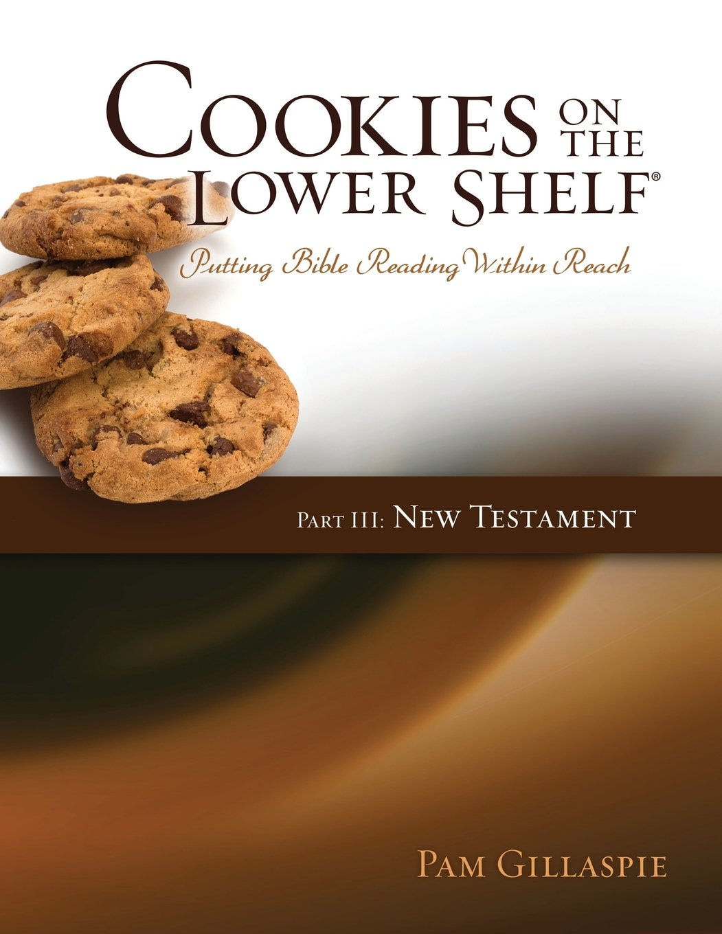 Cookies on the Lower Shelf: Putting Bible Reading Within Reach Part 3 (New Testament) pdf epub