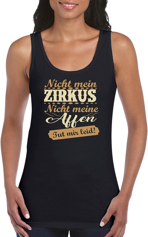 Nicht Meine Affen TUT Mir leid! Comedy Shirts Nicht mein Zirkus Damen Tank Top Top Basic Print-Shirt 100/% Baumwolle Rundhals