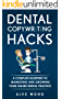 Dental Copywriting Hacks - A Complete Blueprint To Marketing And Growing Your Online Dental Practice (English Edition)