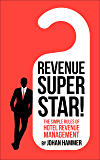 Revenue Superstar!: The Simple Rules of Hotel Revenue Management