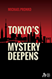 Tokyo's Mystery Deepens: Essays on Tokyo