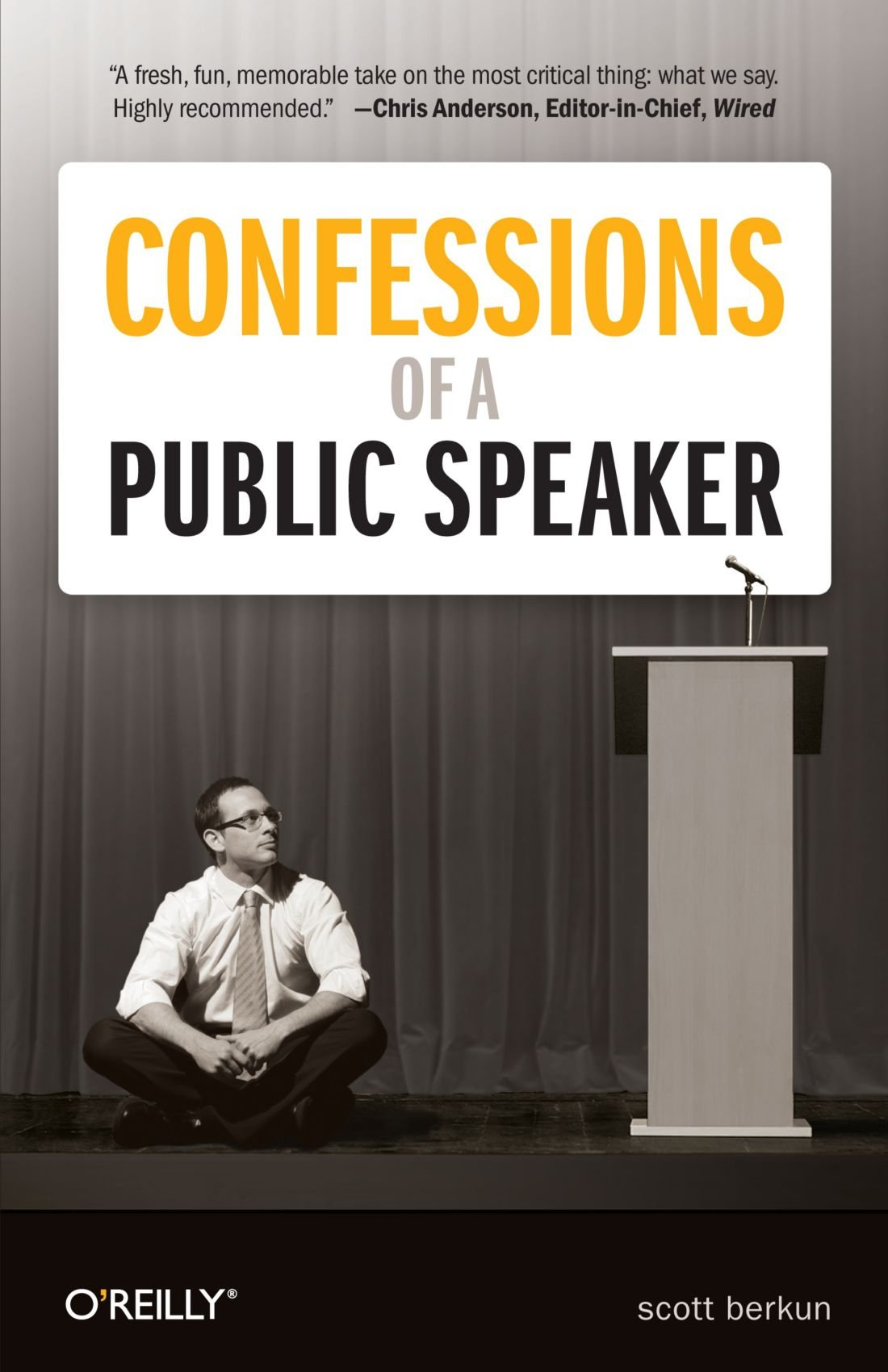 Confessions of a Public Speaker (English and English Edition) by O'Reilly Media