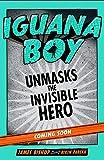 Iguana Boy Unmasks The Invisible Hero