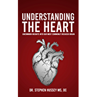 Understanding the Heart: Uncommon Insights into Our Most Commonly Diseased Organ (English Edition)