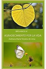 AGRADECIMIENTO POR EL AMOR Y LA VIDA: BREVIARIO VI Kindle Edition