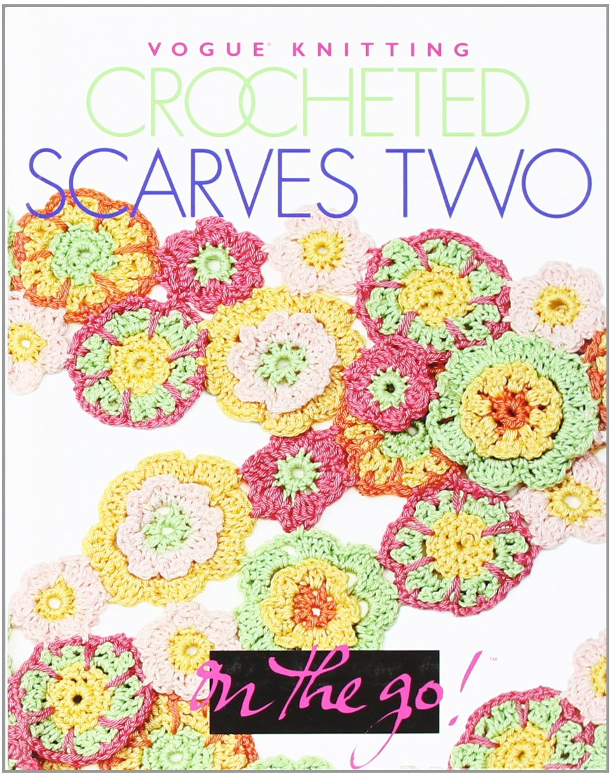 Download Vogue® Knitting on the Go! Crocheted Scarves Two (Pt. 2) pdf epub
