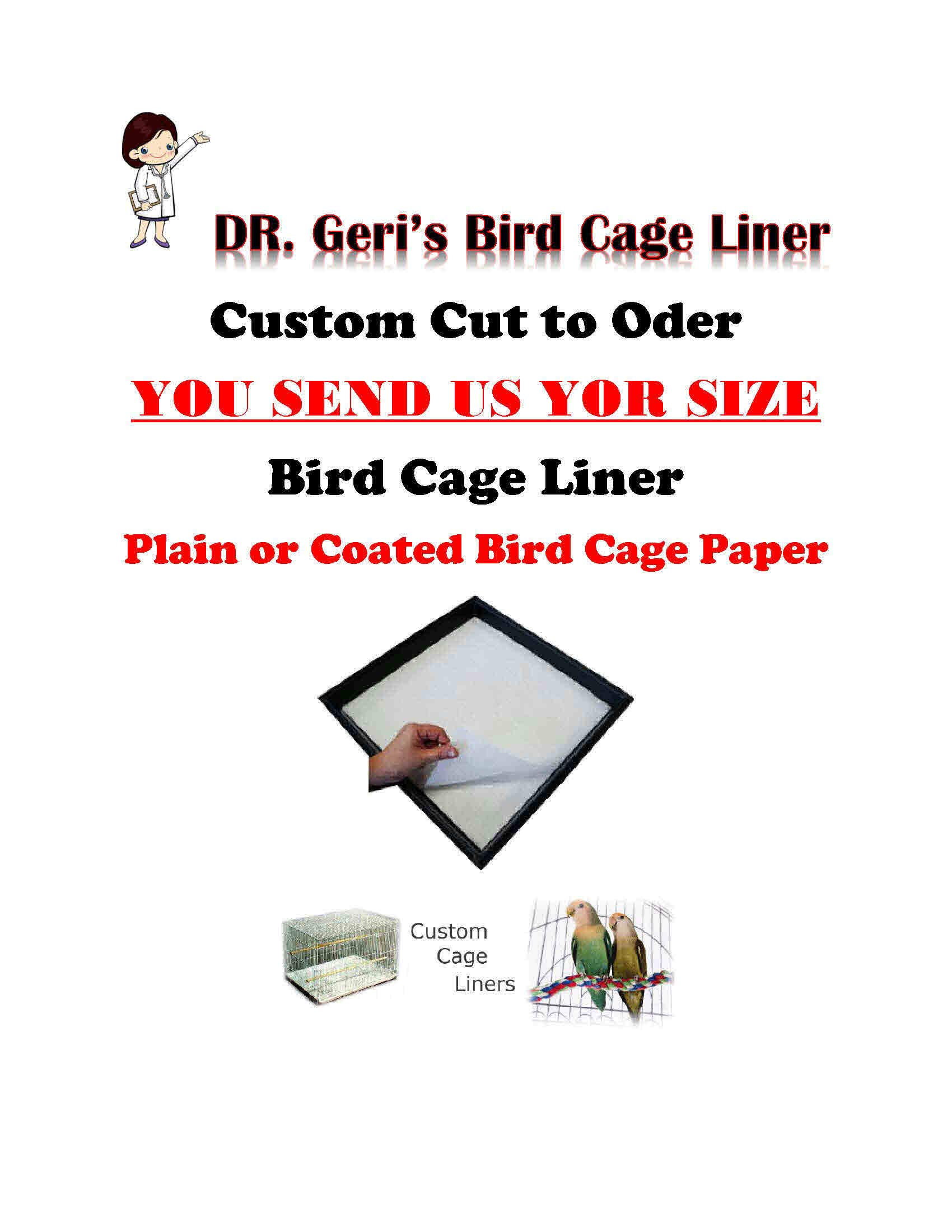 Dr.Geri's Bird Cage Liner Bird Cage Liners WE Custom Cut to Your Specific Size Coated 40lb Paper and 60lb Plain Paper-Message US with Your Size (Coated up to 30x30) by Dr.Geri's