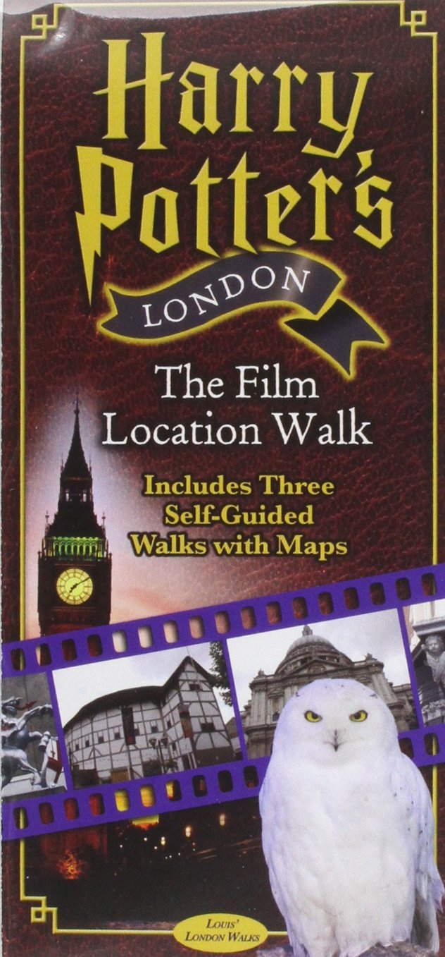 Harry Potter's London The Film Location Walk  Includes Three Self Guided Walks With Maps