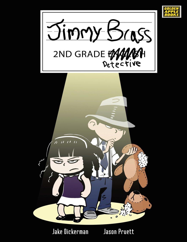 Jimmy brass 2nd grade detective jake dickerman 9781491874813 jimmy brass 2nd grade detective jake dickerman 9781491874813 amazon books fandeluxe Images