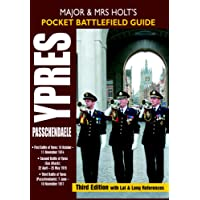 Holt's Pocket Battlefield Guide to Ypres and Passchendaele: 1st Ypres; 2nd Ypres (Gas Attack); 3rd Ypres (Passchendaele): 1st Ypres; 2nd Ypres (Gas ... and Mrs Holt's Pocket Battlefield Guides)