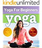 Yoga For Beginners Guide Book: Unlock Your Natural Potential to Reduce Stress, Lose Weight, Promote Healing, and Create Lasting Inner Peace (Yoga and Meditation Books by Sam Siv Book 2)