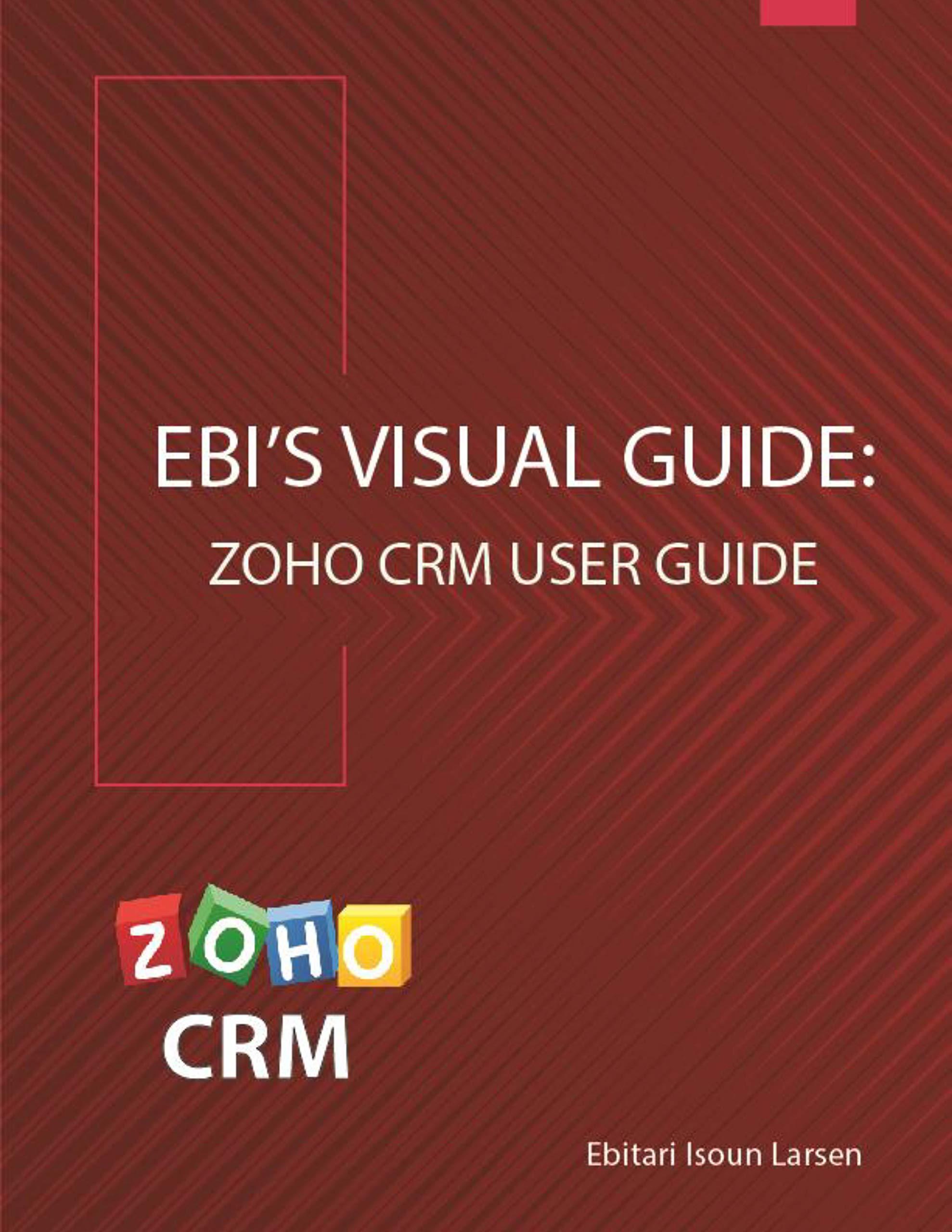 Ebi's Visual Guide: Zoho CRM User Guide (English Edition)