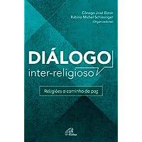 Diálogo Inter Religioso. Religiões a Caminho da Paz