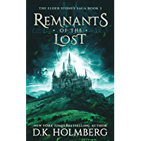 Remnants of the Lost (The Elder Stones Saga Book 3)