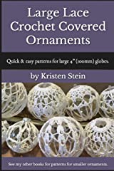"Large Lace Crochet Covered Ornaments: Quick & easy patterns for large 4"" (100mm) globes. Paperback"